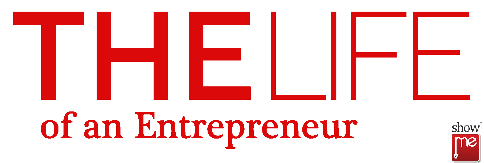 The Life of an Entrepreneur